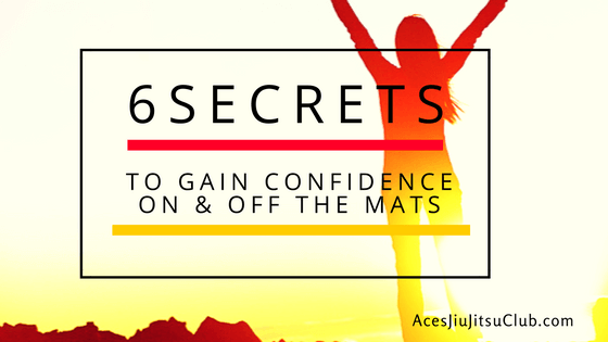 6 Secrets to Gain Confidence On & Off the Mats